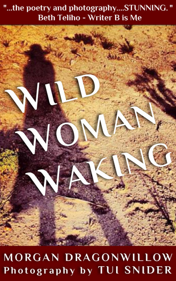 Wild Woman Waking by Morgan Dragonwillow & Tui Snider