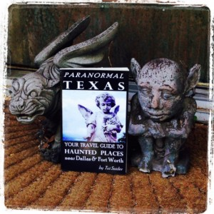 My travel guide to haunted places, Paranormal Texas (photo by Tui Snider)