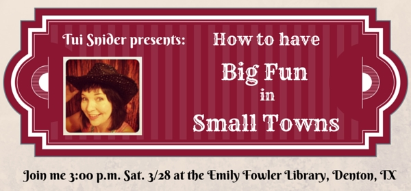 Tui Snider presents Big Fun in Small Towns in Denton, Texas