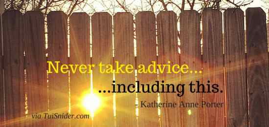 Sometimes it's hard to know which advice to take! (Tui Snider)