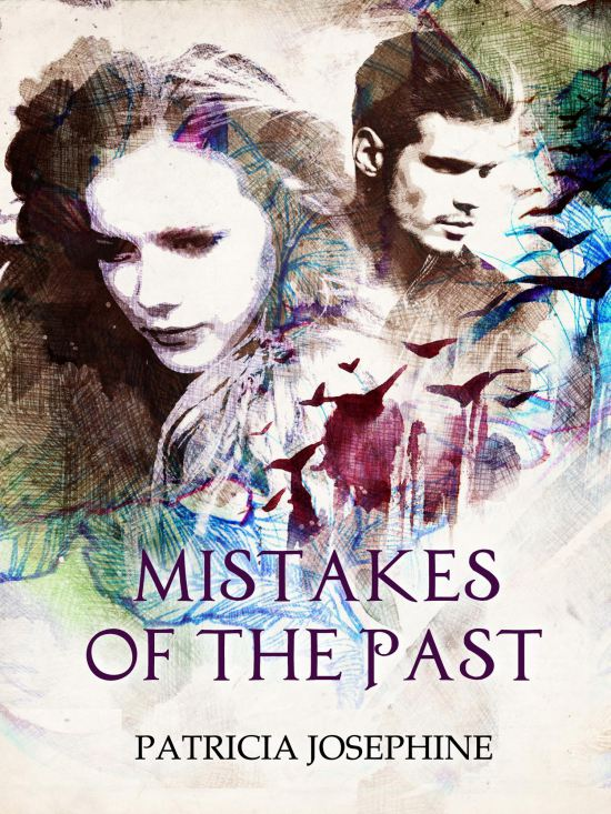 Mistakes of the Past (c) Patricia Josephine