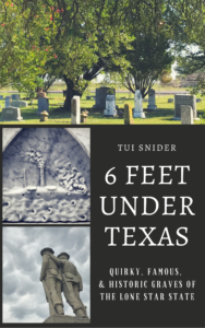 6 Feet Under Texas by Tui Snider