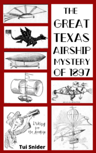 1897 Airships of Texas by Tui Snider